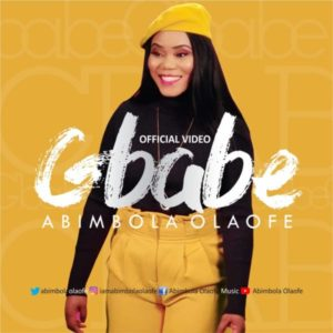 [Video + Music] Gbabe – Abimbola Olaofe (MP3 Download)