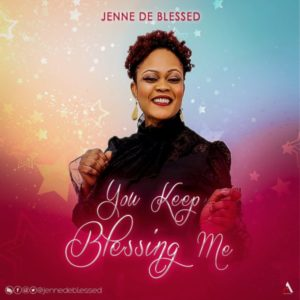 MP3 Download: You Keep Blessing Me – Jenne De Blessed