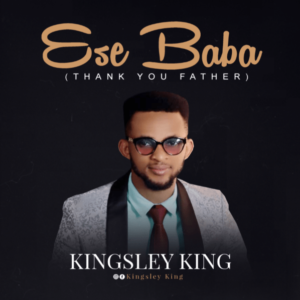 MP3 Download: Ese Baba – Kingsley King