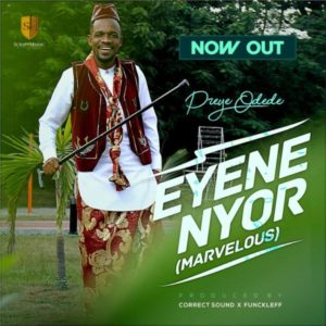MP3 Download: Enyene Nyor [Marvelous] – Preye Odede