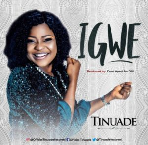 [Music + Video] Igwe – Tinuade (MP3 Download)