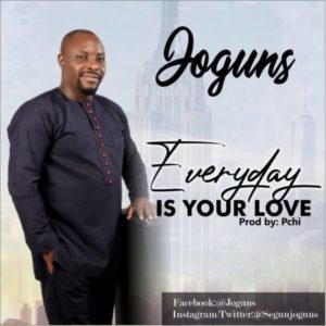 MP3 Download: Everyday Is Your Love – Joguns