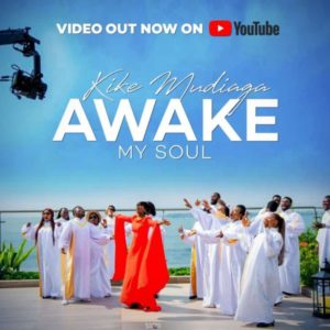 [Music + Video]  Awake My Soul – Kike Mudiaga (MP3 Download)
