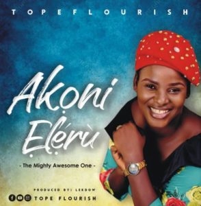 MP3 Download: Akoni Eleru – Tope Flourish