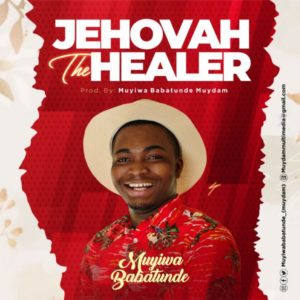 MP3 Download: Jehovah The Healer – Muyiwa Babatunde