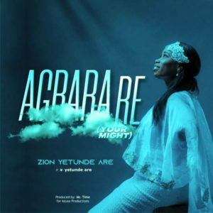 MP3 Download: Agbabra Re – Yetunde Are Zion