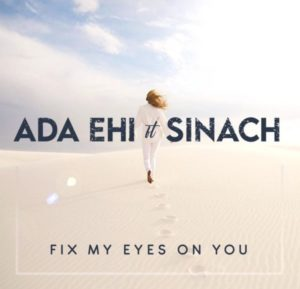 MP3 Download: Fix My Eyes On You – Ada Ehi Ft. Sinach