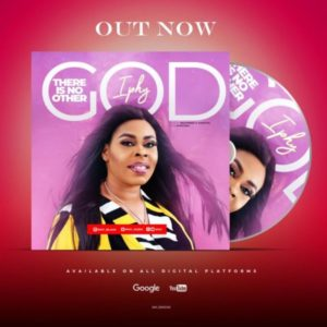 [Music + Lyrics] There Is No Other God – Iphy (MP3 Download)