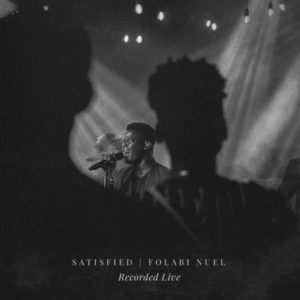 [Music + Video] Satisfied – Folabi Nuel (MP3 Download)