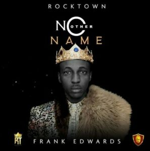 MP3 Download: No Other Name – Frank Edwards