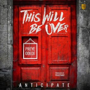 [Music + Video] This Will Be Over – Preye Odede