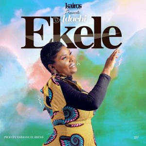 MP3 Download: Ekele – Adachi