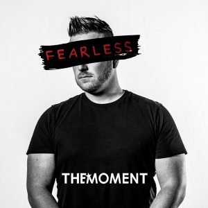 Fearless – The Moment Ft. Dave Bell