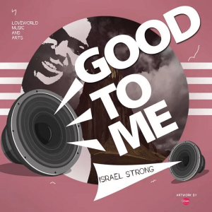 Video: Good To Me – Israel Strong
