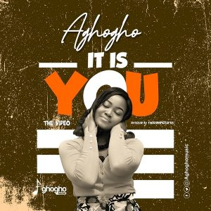[Video] It Is You – Aghogho