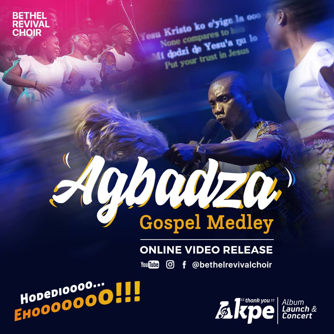 [Music + Video] Agbadza Gospel Medley – Bethel Revival Choir