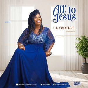 All To Jesus – Chybethel