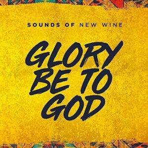 [Video] Glory To God – Sounds Of New Wine