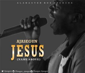 [Music + Lyrics] Jesus – Ajasegun