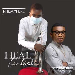 [Video + Lyrics] Heal Our Land - Phemyfere Ft. Fortune Ebel