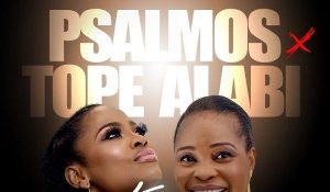 [Music + Lyrics] Jesu Joba - Psalmos Ft. Tope Alabi