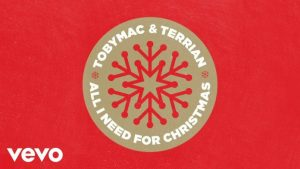 [Music + Video] All I Need For Christmas – TobyMac & Terrian