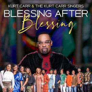 [Video] Blessing After Blessing – Kurt Carr
