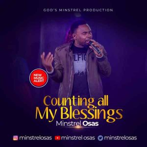 Counting All My Blessings – Minstrel Osas