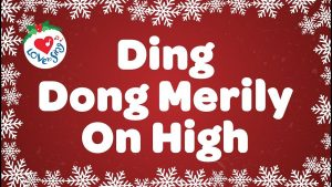 [Music + Video] Ding Dong Merrily On High – Christmas Song
