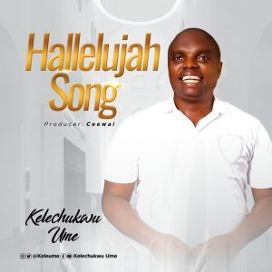 [Music + Lyrics] Hallelujah Song - Kelechukwu Ume