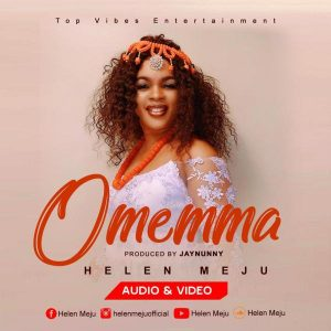 [Music + Video] Omemma – Helen Meju