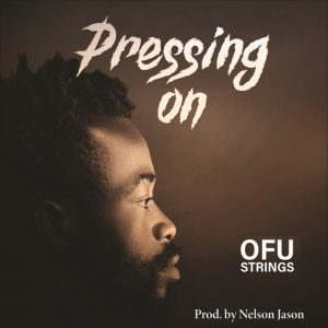 Pressing On – Ofustrings