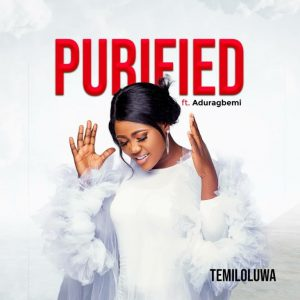 Purified – Temiloluwa Ft. Aduragbemi