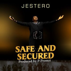 [Video] Safe And Secured – Jestero