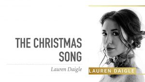 [Music + Video] The Christmas Song – Lauren Daigle