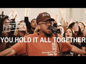 You Hold It All Together – Maverick City Ft. Chandler Moore & Elyssa Smith
