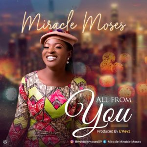 All From You – Miracle Moses