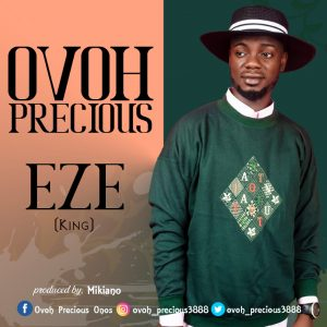 [Music + Lyrics] Eze - Ovoh Precious