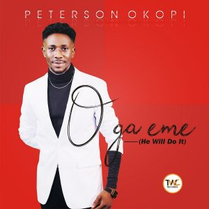 [Music + Video] O Ga Eme – Peterson Okopi