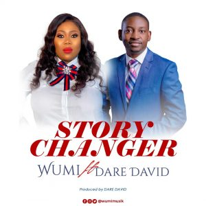 [Music + Video] Story Changer - Wumi Ft. Dare David
