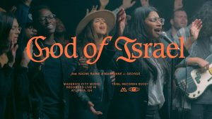 God Of Israel – Maverick City Ft. Naomi Raine & Maryanne J. George