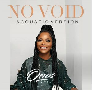 [Music + Video] No Void (Acoustic Version) – Onos