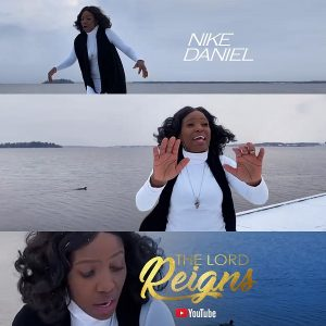 [Video] The Lord Reigns – Nike Daniel