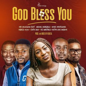 [Music + Video] God Bless You – One Halleluyah