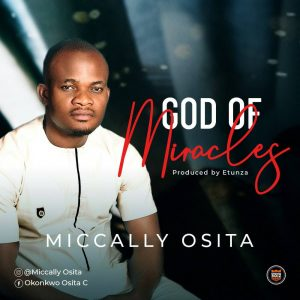 God Of Miracles - Miccally Osita