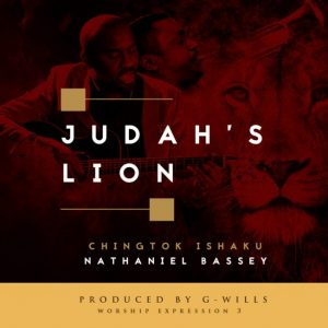 Judah's Lion - Pastor Chingtok Ft. Nathaniel Bassey