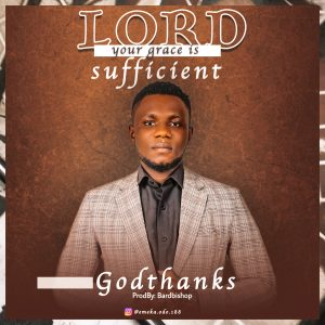 Lord Your Grace Is Sufficient - Godthanks